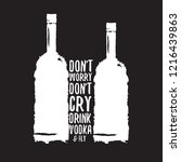 don't worry don't cry drink... | Shutterstock .eps vector #1216439863