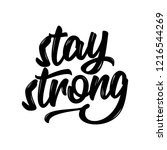 stay strong. hand drawn... | Shutterstock .eps vector #1216544269