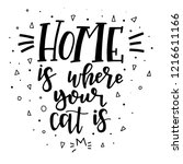 home is where your cat is hand... | Shutterstock .eps vector #1216611166