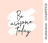 text be awesome today written... | Shutterstock .eps vector #1216695523