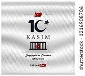 10 kasim november 10 death day... | Shutterstock .eps vector #1216908706