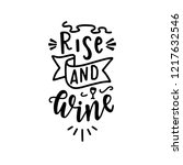 rise and wine hand drawn... | Shutterstock .eps vector #1217632546