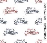 magic of christmas lettering...   Shutterstock . vector #1217997520