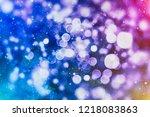 bokeh abstract texture.... | Shutterstock . vector #1218083863