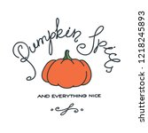 pumpkin spice and everything... | Shutterstock .eps vector #1218245893
