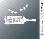 don't worry don't cry drink... | Shutterstock .eps vector #1218256273