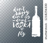 don't worry don't cry drink... | Shutterstock .eps vector #1218256330
