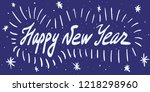 happy new year calligraphy... | Shutterstock . vector #1218298960