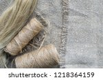 flax fibers for the production... | Shutterstock . vector #1218364159