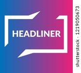 headliner sign label. headliner ... | Shutterstock .eps vector #1219050673
