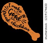 brown fried chicken with quote  ... | Shutterstock .eps vector #1219174633
