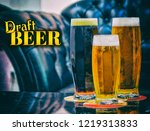 three draft beers big and small ... | Shutterstock . vector #1219313833