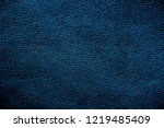 texture of genuine leather | Shutterstock . vector #1219485409