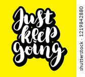 just keep going lettering quote ... | Shutterstock . vector #1219842880