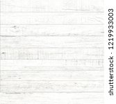white wood pattern and texture... | Shutterstock . vector #1219933003