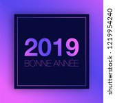 2019 happy new year with french ... | Shutterstock . vector #1219954240