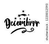decembrrr   calligraphy phrase...   Shutterstock .eps vector #1220012593