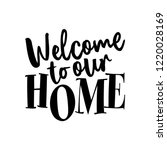 welcome to our home  ... | Shutterstock .eps vector #1220028169