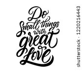 do small things with great love ... | Shutterstock .eps vector #1220216443