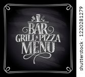 bar grill and pizza menu... | Shutterstock . vector #1220281279