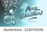 merry christmas and happy new... | Shutterstock .eps vector #1220743336