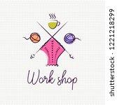 knit workshop  creative course  ... | Shutterstock .eps vector #1221218299