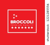 broccoli premium quality emblem ... | Shutterstock .eps vector #1221285556