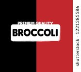 broccoli premium quality emblem ... | Shutterstock .eps vector #1221285586
