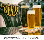 big and small draft beers ... | Shutterstock . vector #1221293263