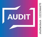 audit sign label. audit speech... | Shutterstock .eps vector #1221366670