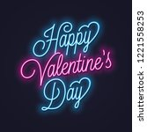 valentines day neon sign.... | Shutterstock .eps vector #1221558253