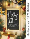 top view of holly jolly... | Shutterstock . vector #1221587476
