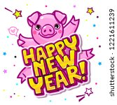 pig is a symbol of 2019 new... | Shutterstock .eps vector #1221611239