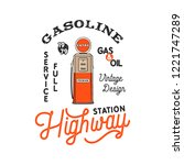 vintage gas station pump badge. ... | Shutterstock . vector #1221747289