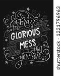embrace the glorious mess that... | Shutterstock .eps vector #1221796963