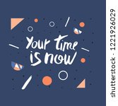 you time is now vector quote.... | Shutterstock .eps vector #1221926029