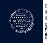 asparagus premium quality... | Shutterstock .eps vector #1222508446