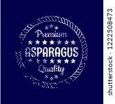asparagus premium quality... | Shutterstock .eps vector #1222508473