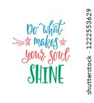 do what makes your soul shine.... | Shutterstock .eps vector #1222553629