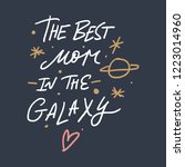 The Best Mom In The Galaxy...