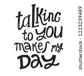 talking to you makes my day  ... | Shutterstock .eps vector #1223239489
