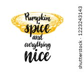 pumpkin spice and everything... | Shutterstock .eps vector #1223243143