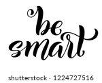be smart hand written lettering.... | Shutterstock .eps vector #1224727516