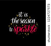 it is the season to sparkle.... | Shutterstock .eps vector #1224727573