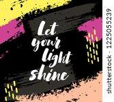 let your light shine. positive...   Shutterstock .eps vector #1225055239