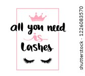 all you need is lashes. hand... | Shutterstock .eps vector #1226083570