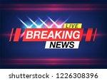 banner breaking news  important ... | Shutterstock . vector #1226308396