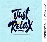 just relax hand lettering... | Shutterstock .eps vector #1226768869