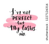i'm not perfect but my lashes... | Shutterstock .eps vector #1227126316
