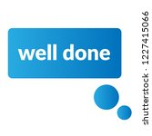 well done sign label. well done ... | Shutterstock .eps vector #1227415066